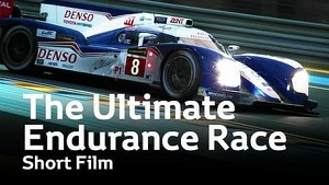 TOYOTA Racing - 2013 Le Mans 24 Hours: The Ultimate Endurance Race (Short Film)