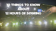 10 Things To Know About 12 Hours Of Sebring
