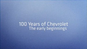 100 years of Chevrolet - the early beginnings