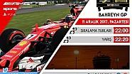 F1 2017 GP1 Türkiye Şampiyonası #2 Bahreyn GP - CANLI YAYIN
